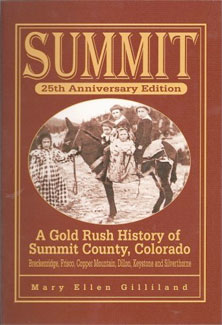 SUMMIT A Gold Rush History of Summit County, Colorado